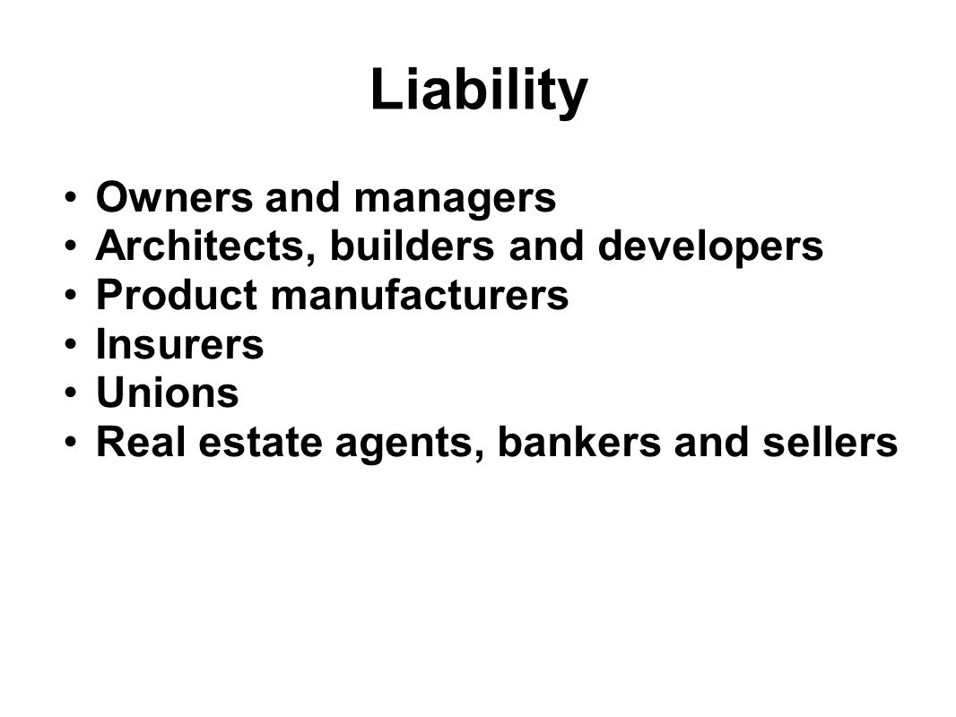 Liability Owners and managers Architects, builders and developers
