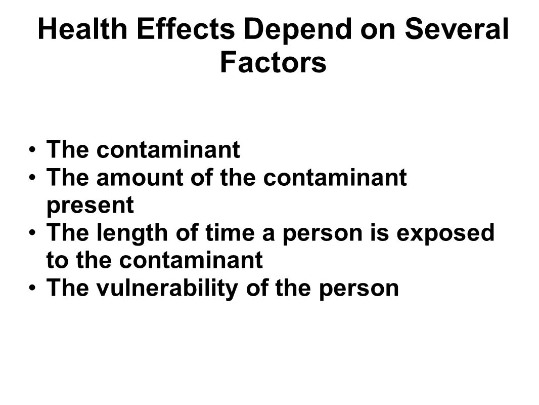 Health Effects Depend on Several Factors