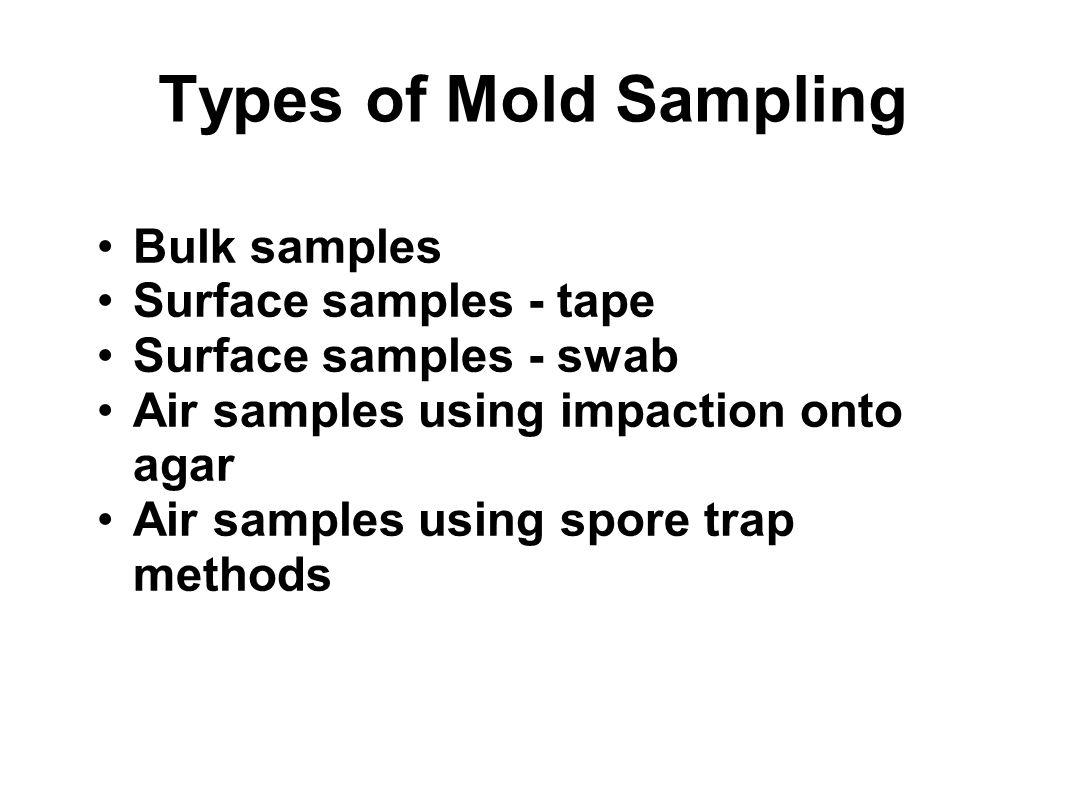 Types of Mold Sampling Bulk samples Surface samples - tape