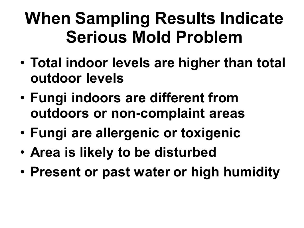 When Sampling Results Indicate Serious Mold Problem