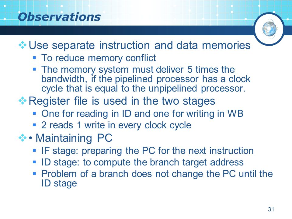 Use separate instruction and data memories