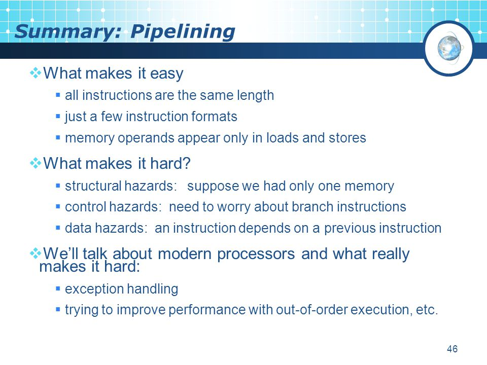 Summary: Pipelining What makes it easy What makes it hard
