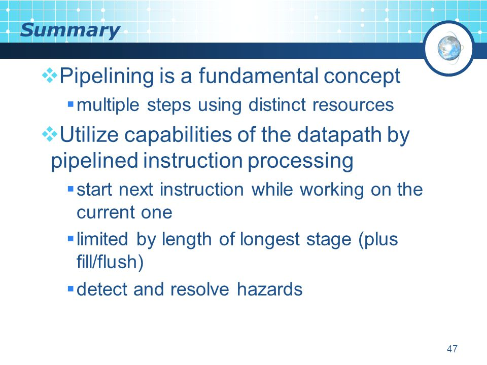 Pipelining is a fundamental concept
