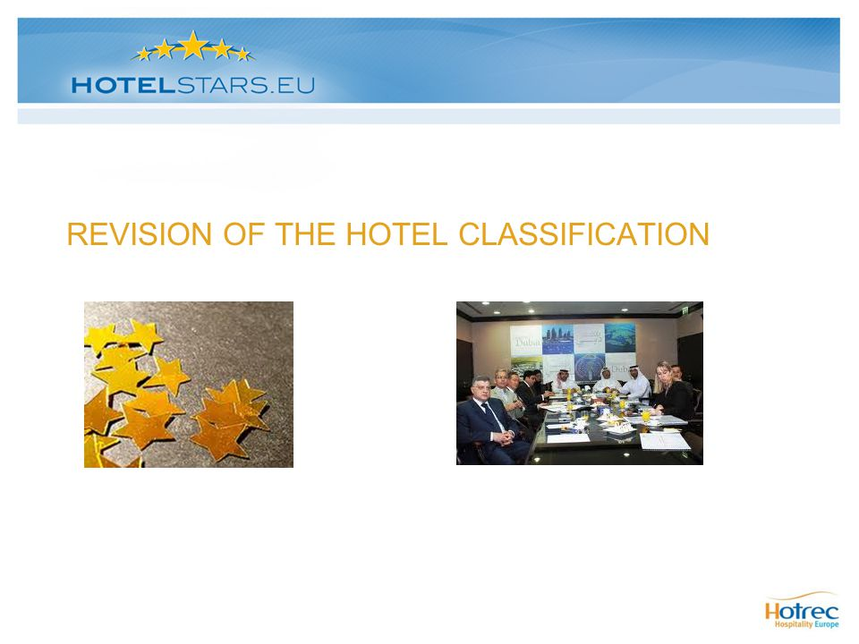 REVISION OF THE HOTEL CLASSIFICATION