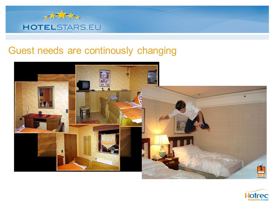 Guest needs are continously changing