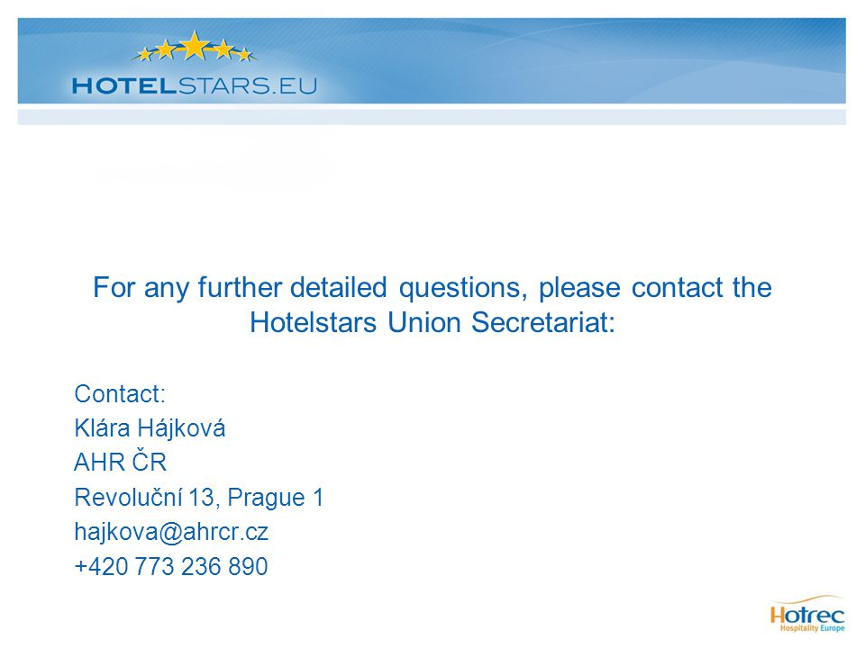 For any further detailed questions, please contact the Hotelstars Union Secretariat: