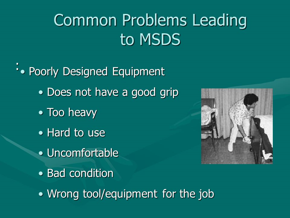 Common Problems Leading to MSDS