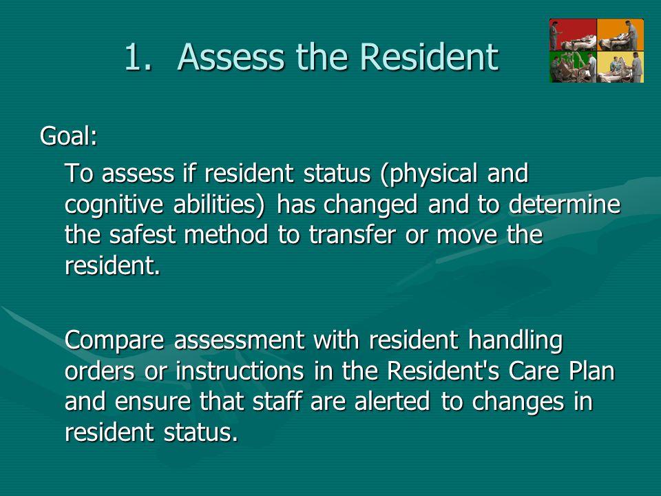 Assess the Resident Goal: