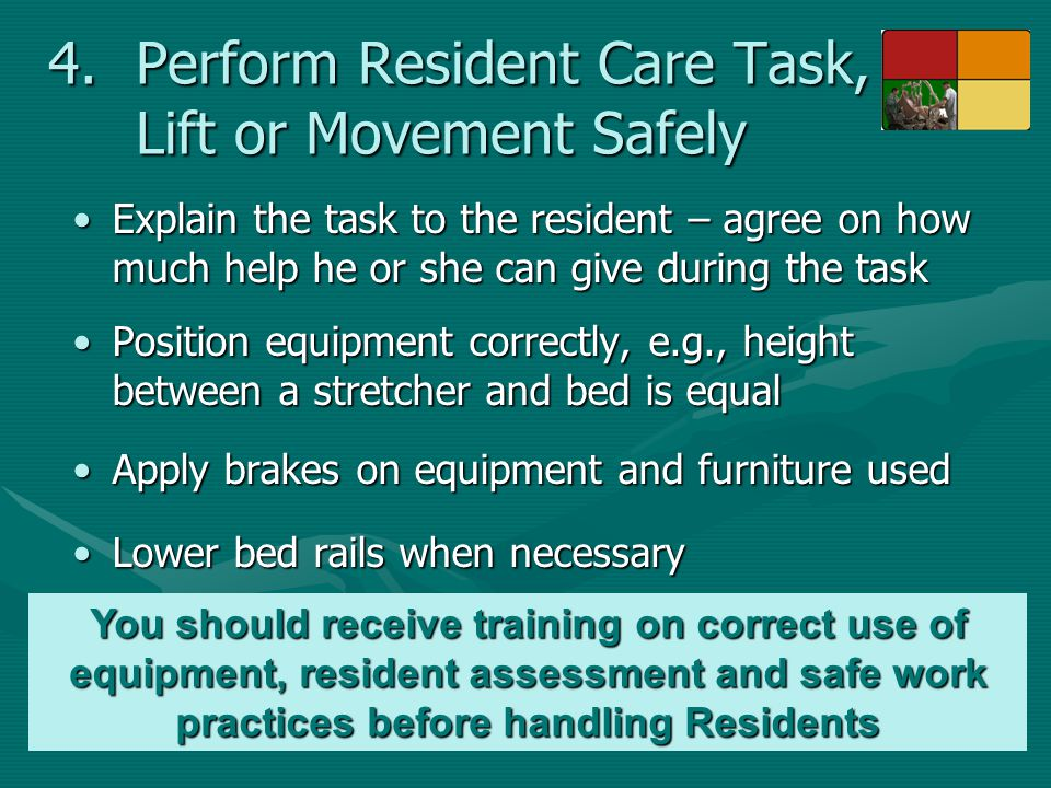 Perform Resident Care Task, Lift or Movement Safely