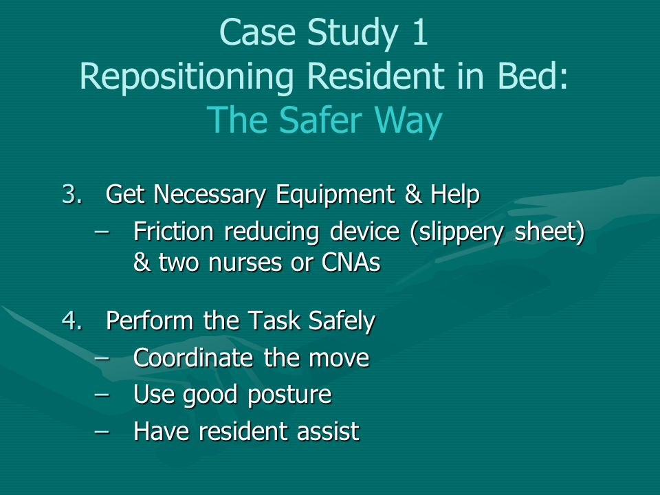 Case Study 1 Repositioning Resident in Bed: