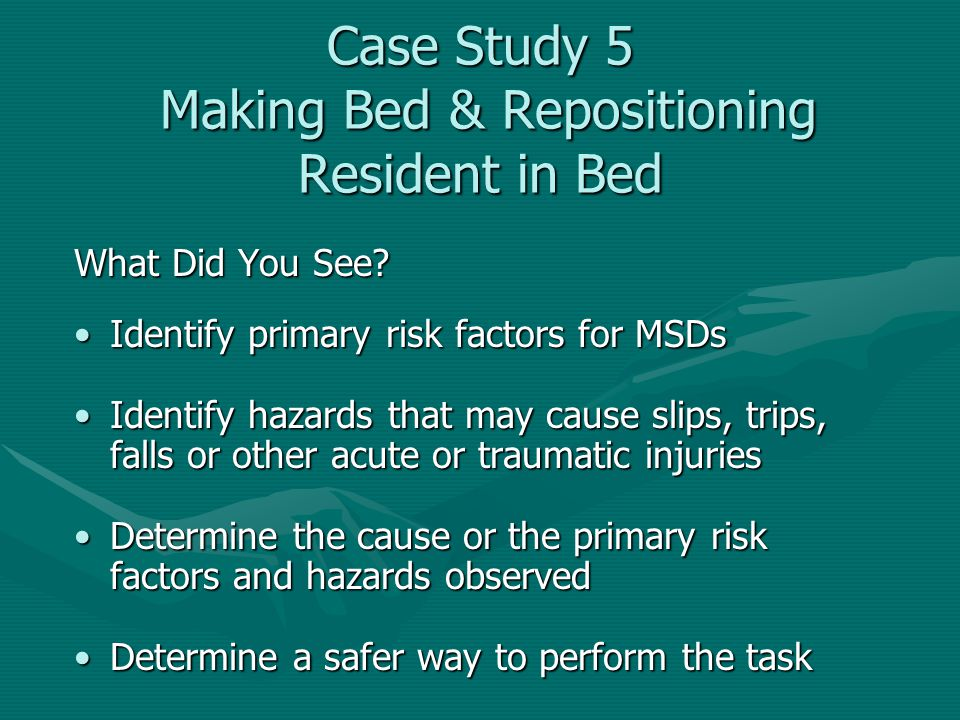 Case Study 5 Making Bed & Repositioning Resident in Bed