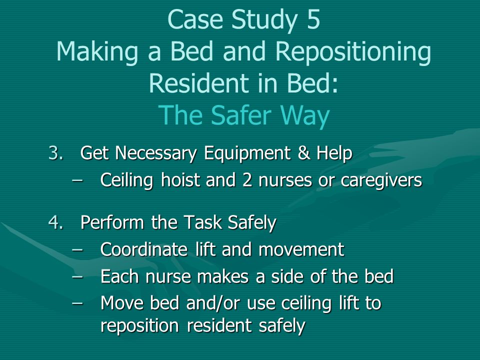 Case Study 5 Making a Bed and Repositioning Resident in Bed: