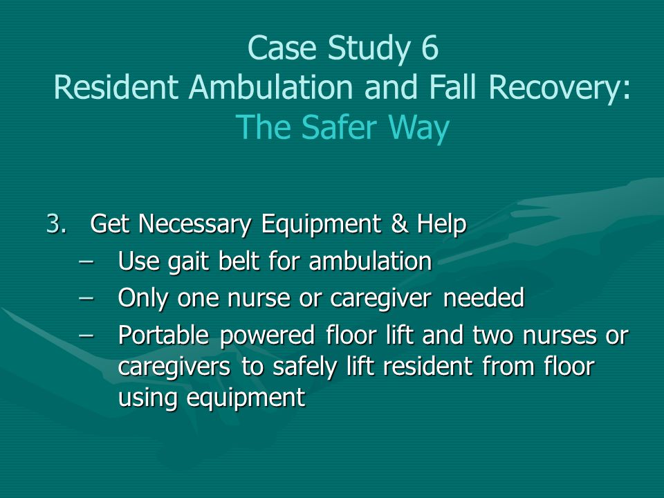 Case Study 6 Resident Ambulation and Fall Recovery: