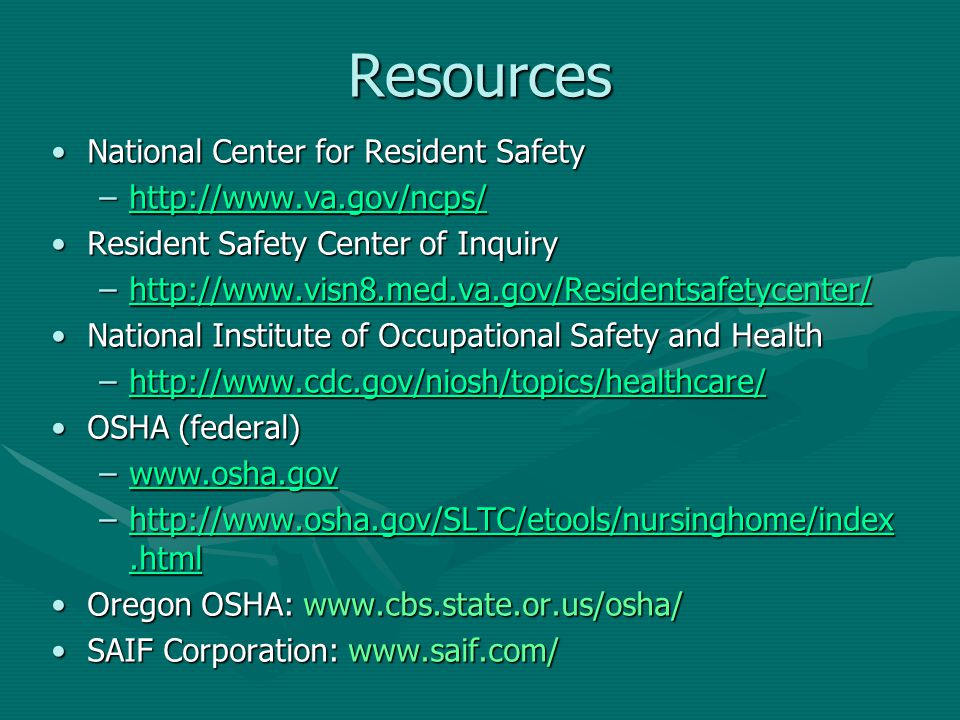 Resources National Center for Resident Safety http://www.va.gov/ncps/