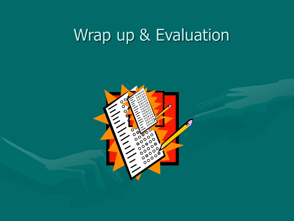Wrap up & Evaluation Final questions