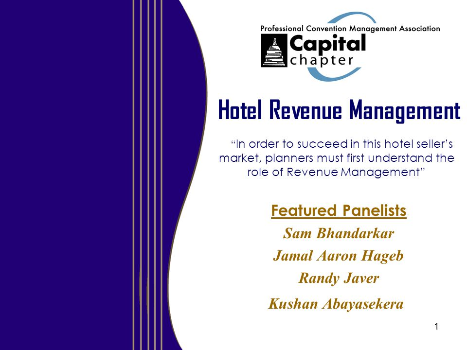Hotel Revenue Management In order to succeed in this hotel seller's market, planners must first understand the role of Revenue Management