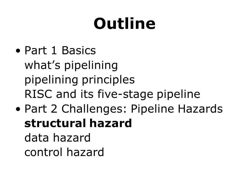 Outline Part 1 Basics what's pipelining pipelining principles
