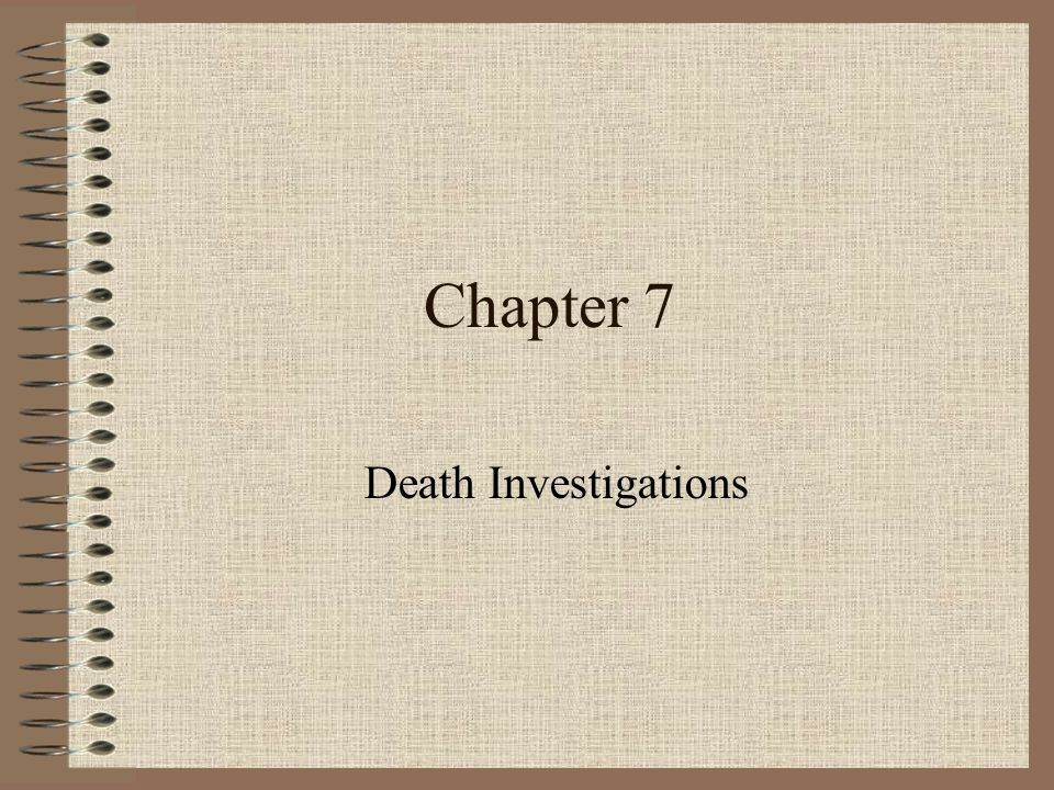 Chapter 7 Death Investigations