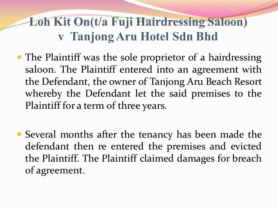 Loh Kit On(t/a Fuji Hairdressing Saloon) v Tanjong Aru Hotel Sdn Bhd
