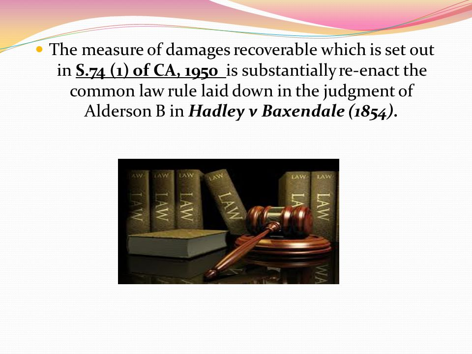 The measure of damages recoverable which is set out in S