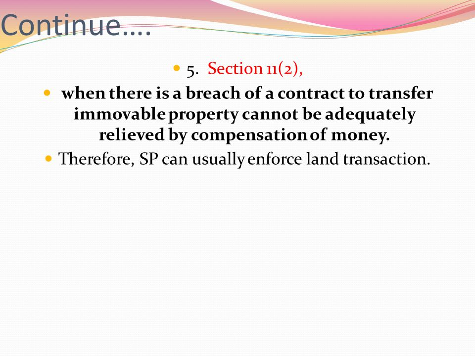 Therefore, SP can usually enforce land transaction.
