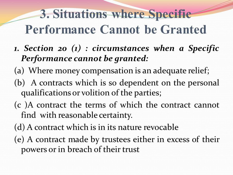 3. Situations where Specific Performance Cannot be Granted