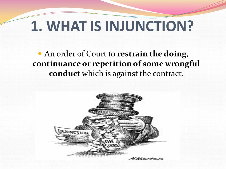 1. WHAT IS INJUNCTION.