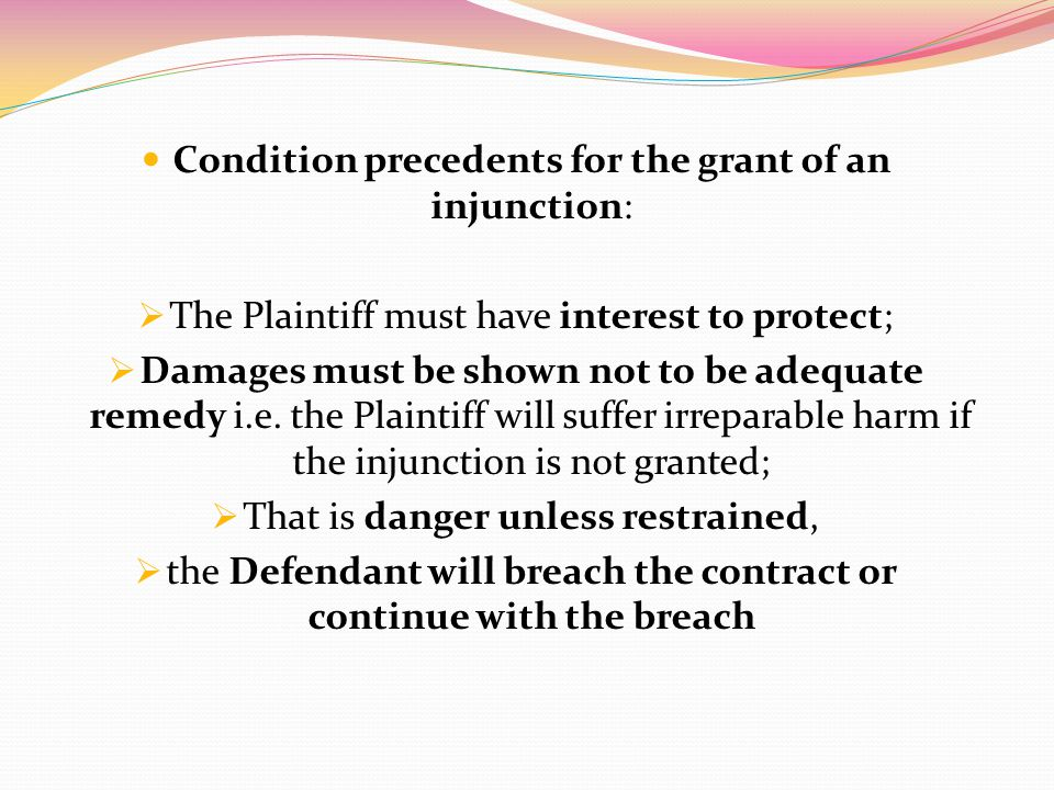 Condition precedents for the grant of an injunction: