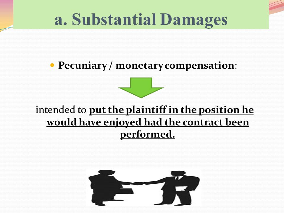 Pecuniary / monetary compensation: