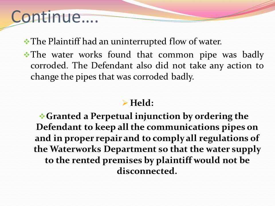 Continue…. The Plaintiff had an uninterrupted flow of water.