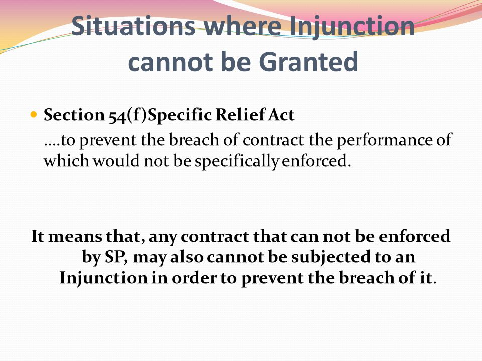 Situations where Injunction cannot be Granted