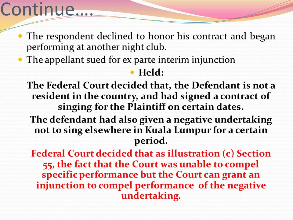 Continue…. The respondent declined to honor his contract and began performing at another night club.
