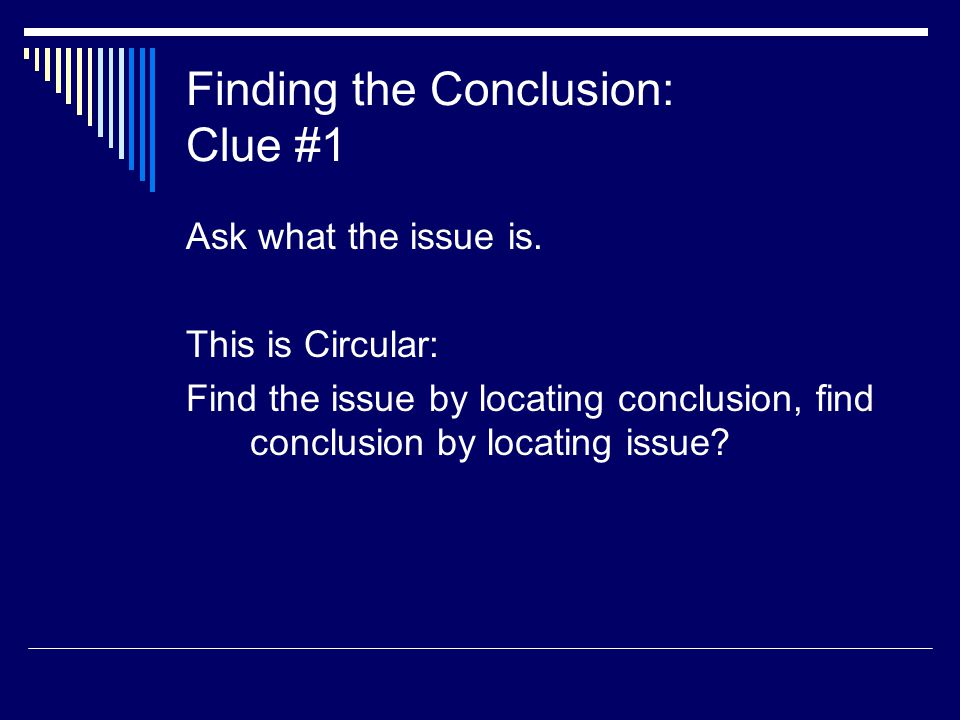 Finding the Conclusion: Clue #1