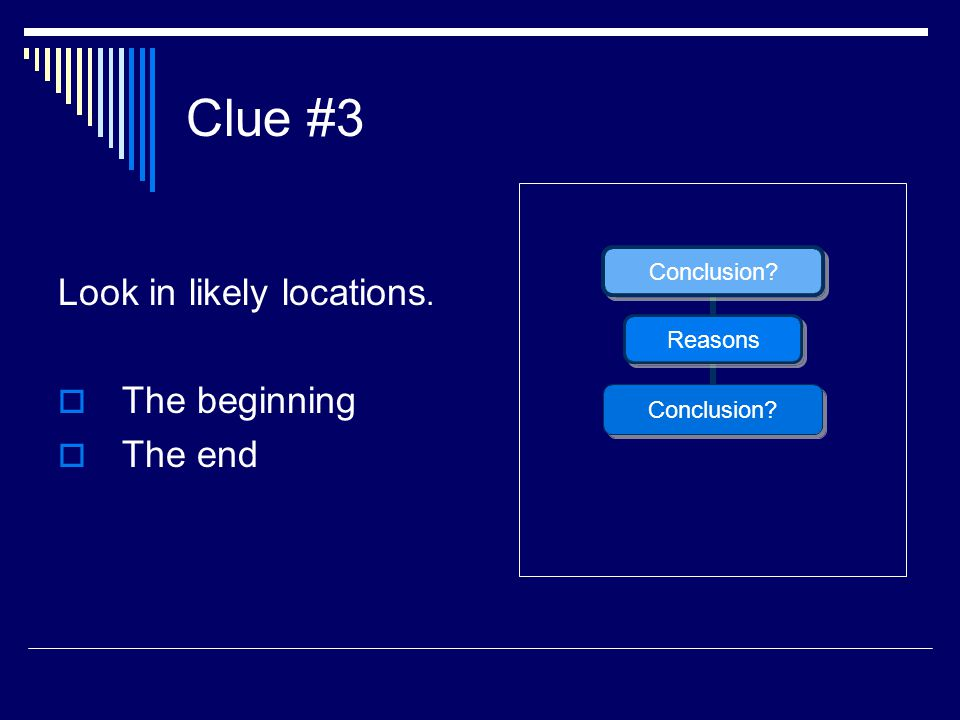 Clue #3 Look in likely locations. The beginning The end