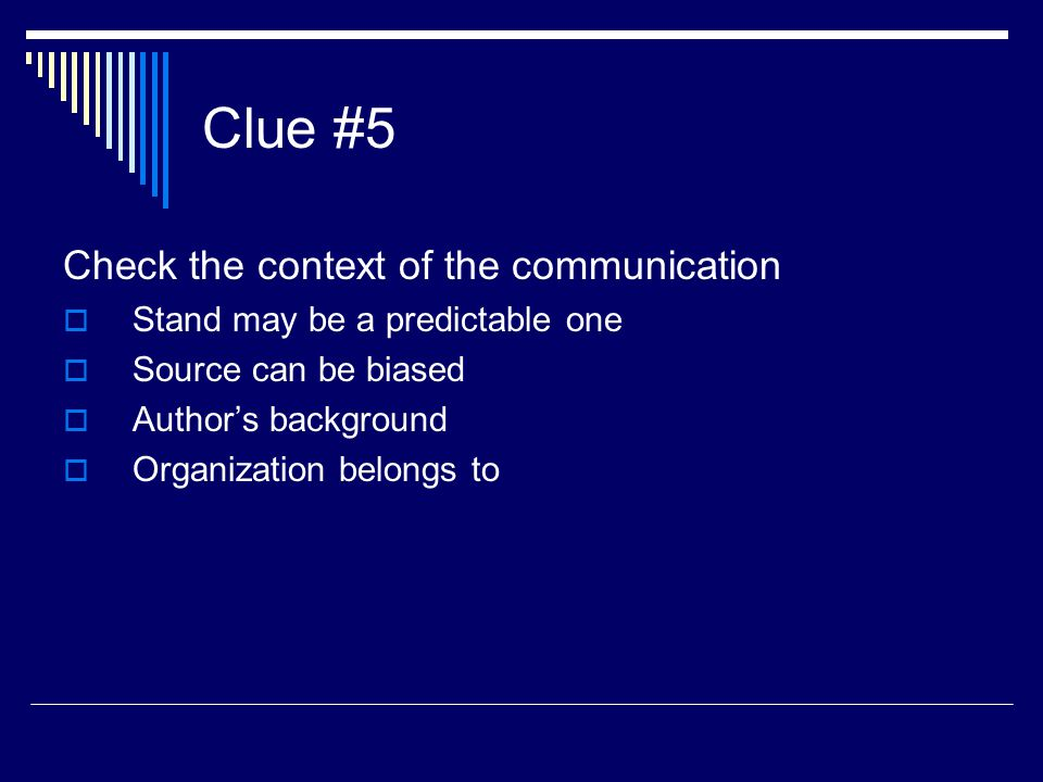 Clue #5 Check the context of the communication