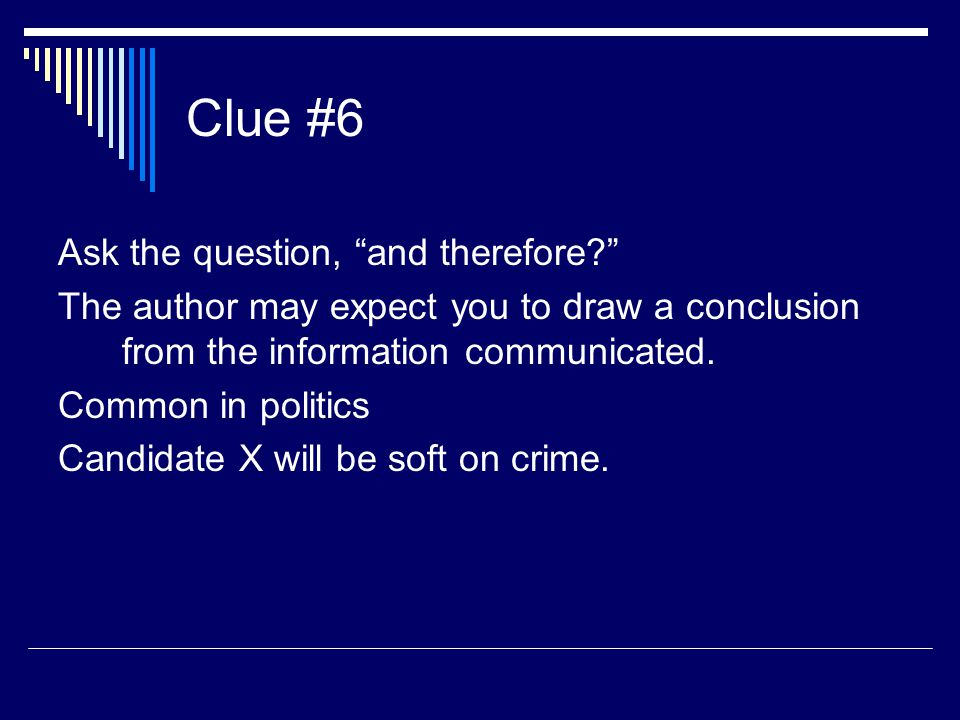 Clue #6 Ask the question, and therefore