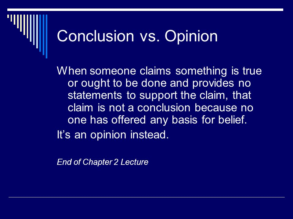 Conclusion vs. Opinion
