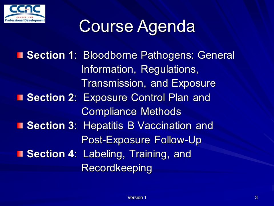 Course Agenda Section 1: Bloodborne Pathogens: General