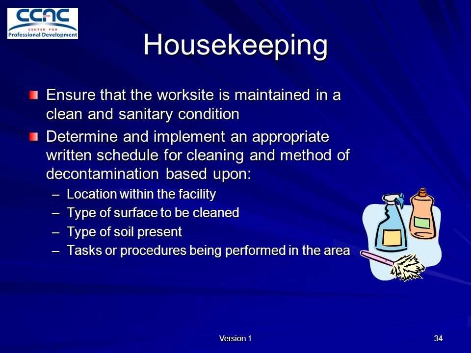Housekeeping Ensure that the worksite is maintained in a clean and sanitary condition.