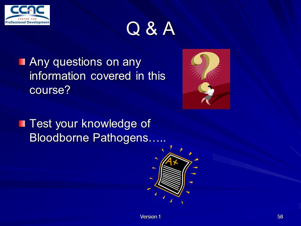 Q & A Any questions on any information covered in this course