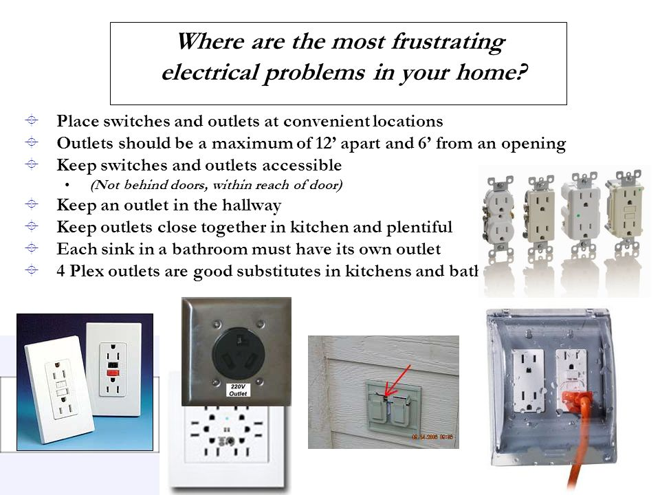 Where are the most frustrating electrical problems in your home