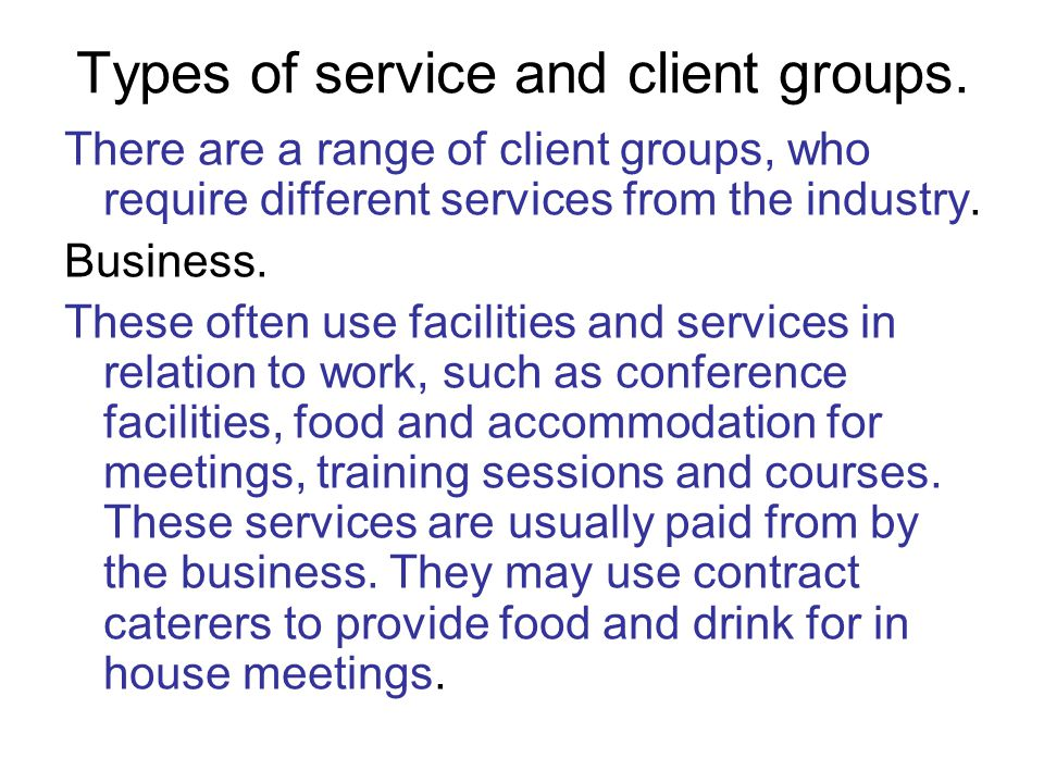 Types of service and client groups.