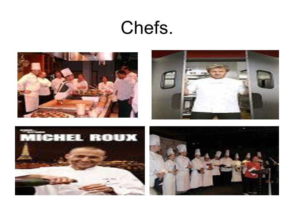 Chefs.