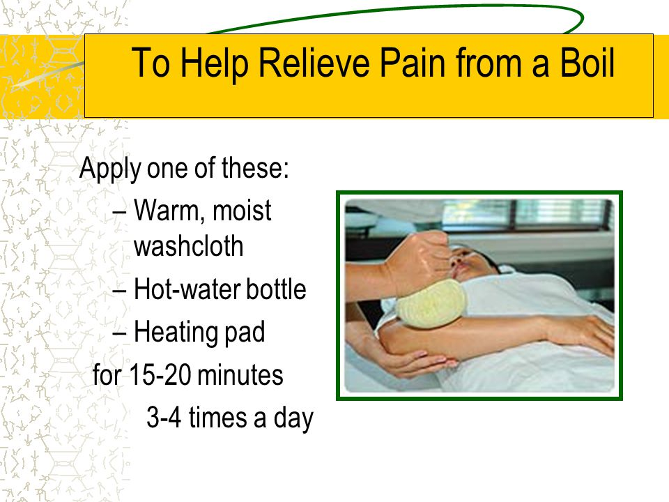 To Help Relieve Pain from a Boil