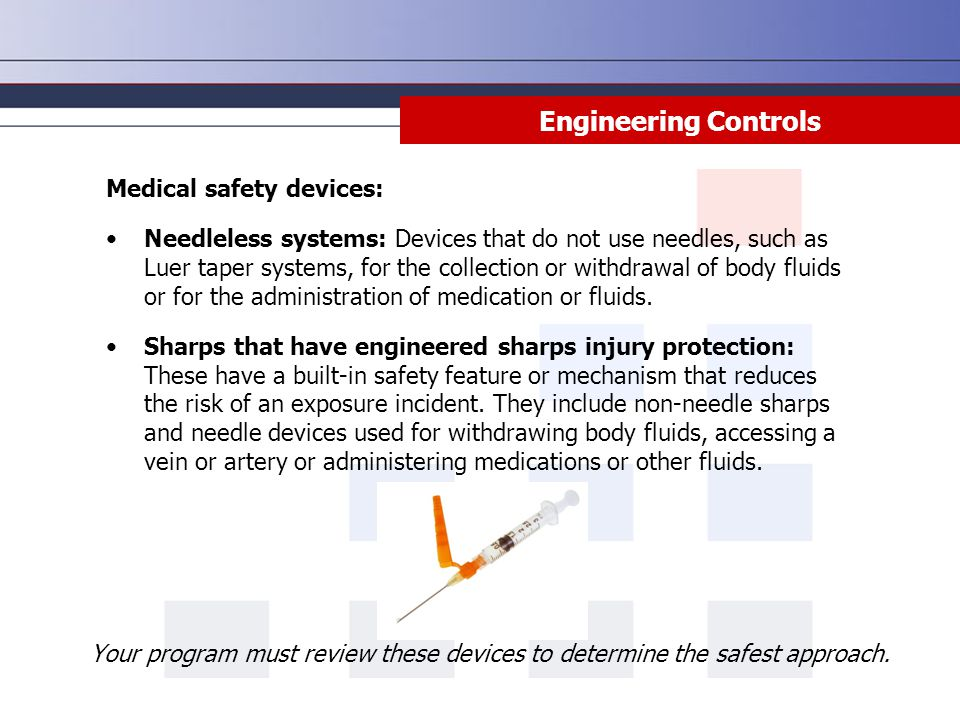 Engineering Controls Medical safety devices:
