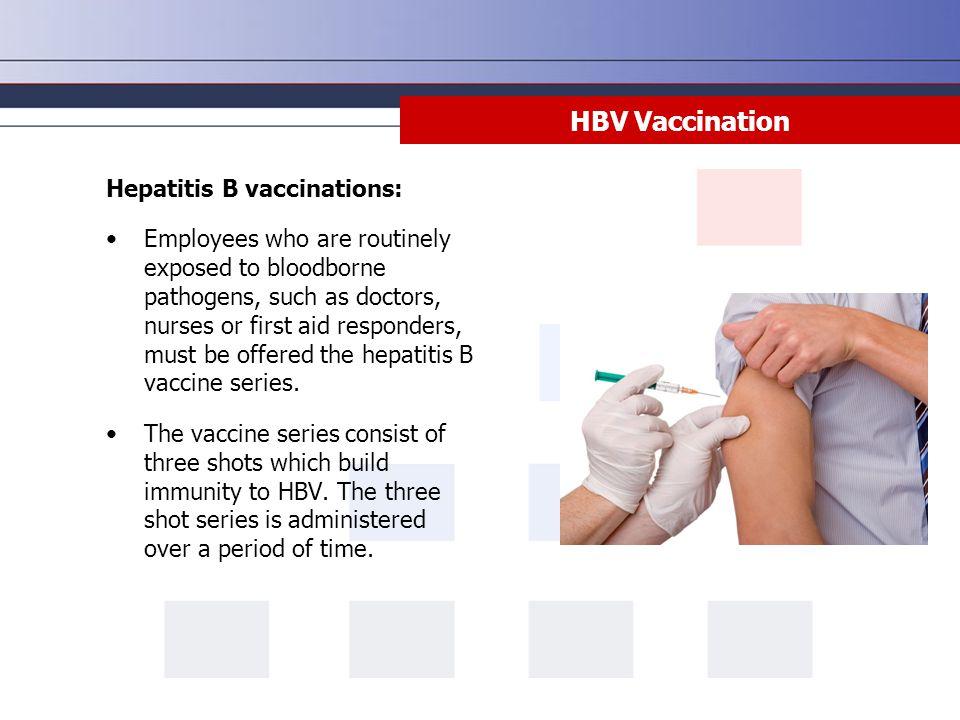 HBV Vaccination Hepatitis B vaccinations: