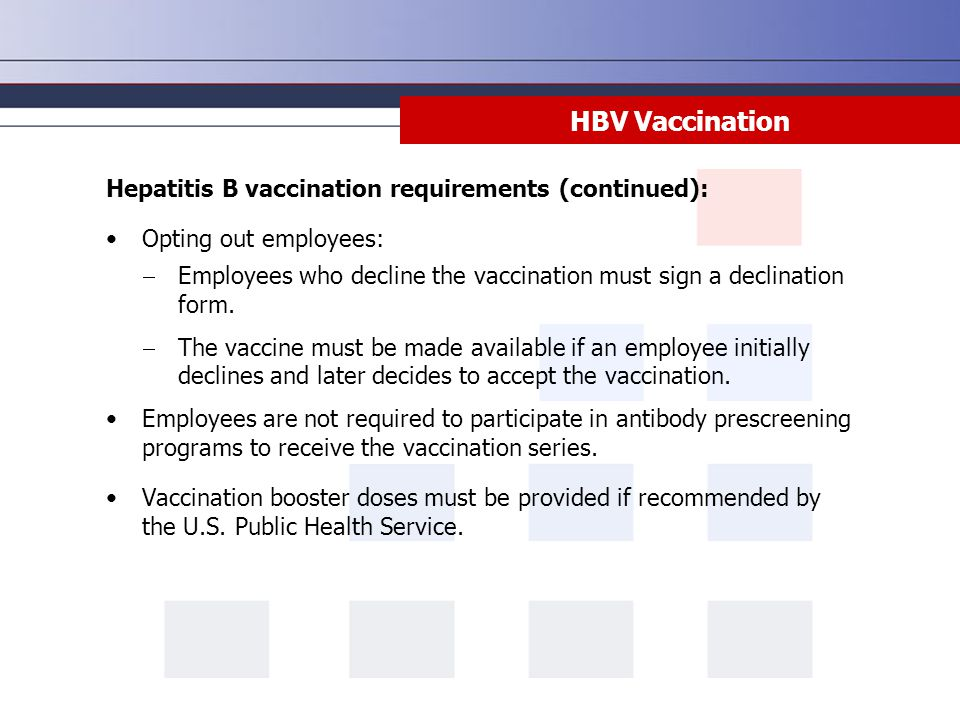 HBV Vaccination Hepatitis B vaccination requirements (continued):