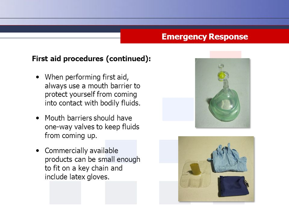 Emergency Response First aid procedures (continued):