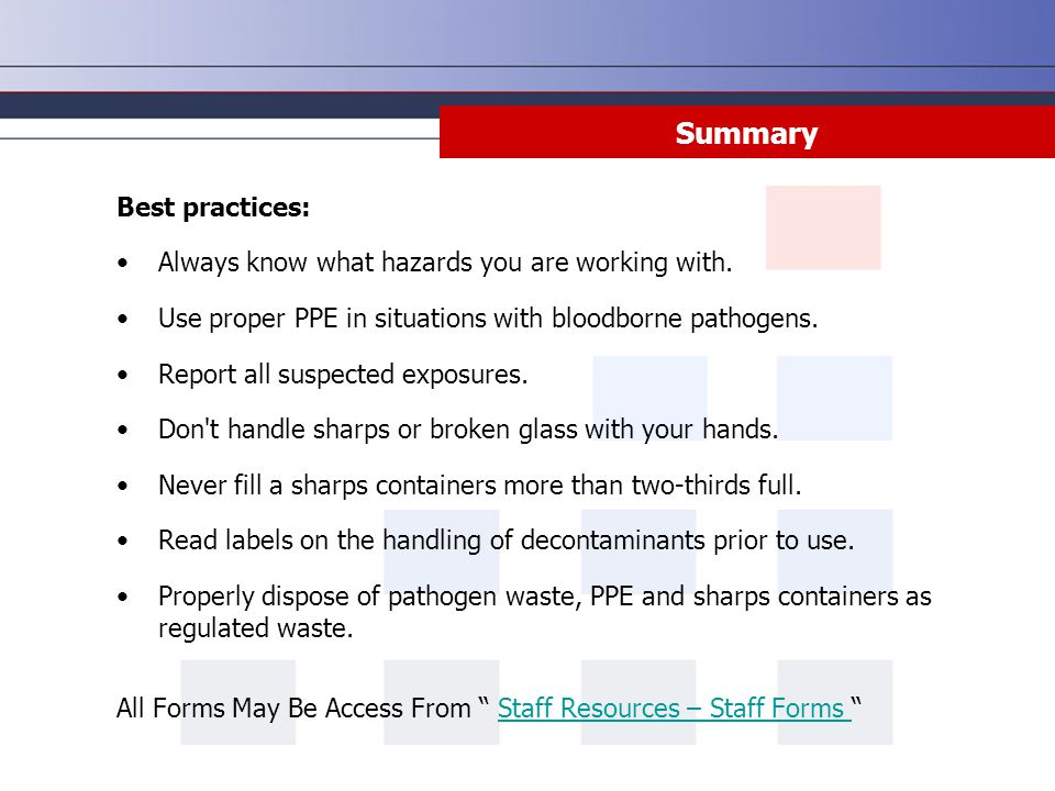 Summary Best practices: Always know what hazards you are working with.