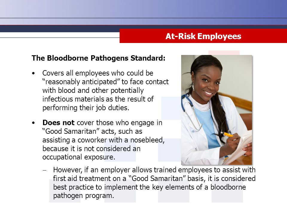 At-Risk Employees The Bloodborne Pathogens Standard: